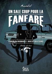 Annabel - Louis Saincharle investigations Tome 1 : Un sale coup pour la fanfare.