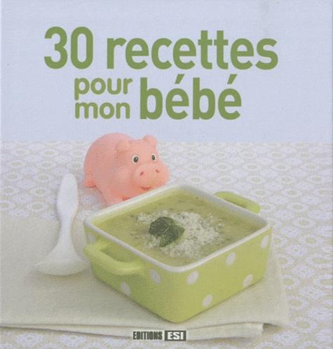 Annabel Padilla - 30 recettes pour mon bébé.