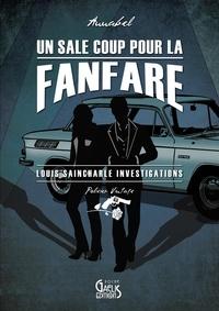 Annabel - Un sale coup pour la fanfare - Louis Saincharle Investigations.