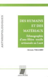 Annabel Vallard - Des humains et des matériaux - Ethnographie d'une filière textile artisanale au Laos.