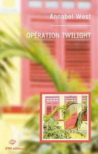 Annabel West - Operation Twilight.