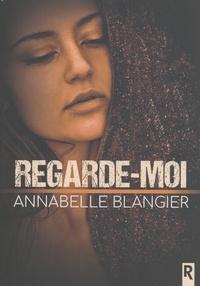 Annabelle Blangier - Regarde-moi.