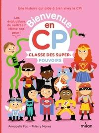 Annabelle Fati et Thierry Manès - Classe des super-pouvoirs.