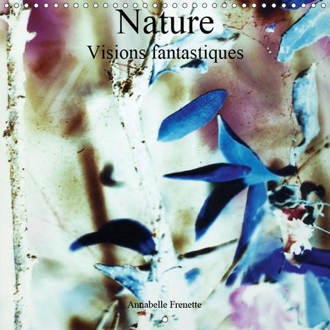 Nature Visions Fantastiques Calendrier Mural 2019 300 300 Mm Square Un Regard Fantastique Sur Les Forets Francaises Et Quebecoises Calendrier