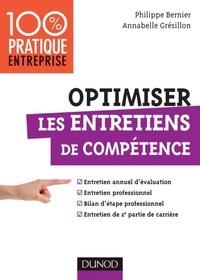 Annabelle Gresillon et Philippe Bernier - Optimiser les entretiens de compétence - Entretien annuel d'évaluation - Bilan d'étape professionnel - Entretien de 2e partie de carrière.