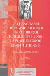 Annabelle Hubeny-Belsky - Le changement de régime politique en République Tchèque (1989-2000) : la place du droit constitutionnel.