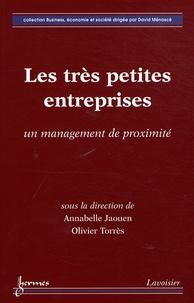 Annabelle Jaouen et Olivier Torrès - Les très petites entreprises - Un management de proximité.