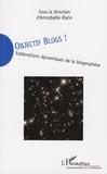 Annabelle Klein et Nathalie Burnay - Objectif blogs ! - Explorations dynamiques de la blogosphère.