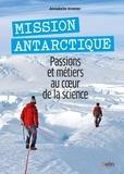 Annabelle Kremer - Mission Antarctique - Passions et métiers au coeur de la science.