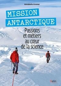 Mission Antarctique - Passions et métiers au coeur de la science.pdf