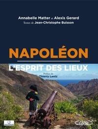 Annabelle Matter et Alexis Gerard - Napoléon, l'esprit des lieux.