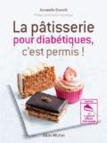 Annabelle Orsatelli - La pâtisserie pour diabétiques, c'est permis !.