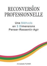 Annabelle Plenier - Reconversion professionnelle - Une méthode en 3 dimensions penser-ressentir-agir.