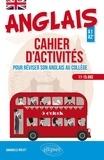 Annabelle Rollet - Anglais - Cahier d'activités pour apprendre ou réviser son anglais au collège (Cycle 4 - LV1-LV2) (A1-A2).