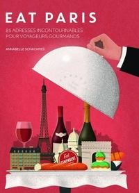 Annabelle Schachmes - Eat Paris - 85 adresses incontournables pour voyageurs gourmands.