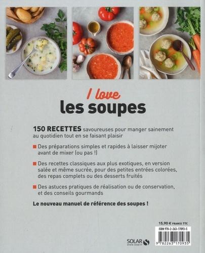 I love les soupes !. 150 recettes