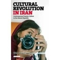 Annabelle Sreberny et Massoumeh Torfeh - Cultural Revolution in Iran - Contemporary Popular Culture in the Islamic Republic.