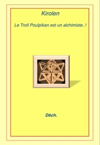 annaeditions annaeditions - Kirolen, le Troll Poulpikan est un alchimiste.