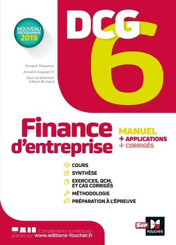 Annaïck Guyvarc'h et Arnaud Thauvron - DCG 6 - Finance d'entreprise - Manuel et applications.