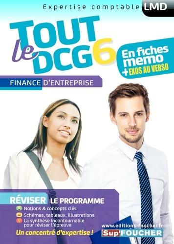 Annaïck Guyvarc'h et Arnaud Thauvron - Tout le DCG 6 Finance d'entreprise - Mémos.