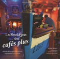 Annaïg Baillard - La Bretagne des cafés plus.