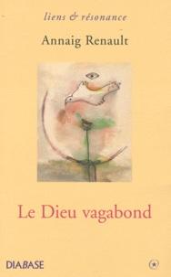 Annaig Renault - Le Dieu vagabond.
