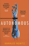 Annalee Newitz - Autonomous.