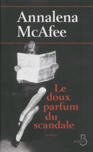 Annalena McAfee - Le doux parfum du scandale.