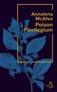 Annalena McAfee - Poison Florilegium.