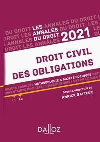 Annick Batteur - Annales Droit civil des obligations 2021 - Méthodologie & sujets corrigés.