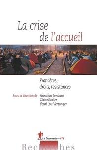 Annalisa Lendero et Claire Rodier - La crise de l'accueil - Frontières, droits, résistances.