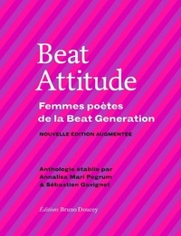 Annalisa Mari Pegrum et Sébastien Gavignet - Beat Attitude - Femmes poètes de la Beat Generation.