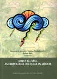 Annamària Lammel et Marina Goloubinoff - Aires y lluvias. Antropología del clima en México.