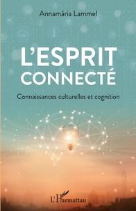 Annamaria Lammel - L'esprit connecté - Connaissances culturelles et cognition.
