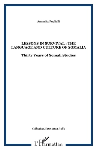 Annarita Puglielli - Lessons in survival : The language and culture of Somalia - Thirty Years of Somali Studies. 1 Cédérom