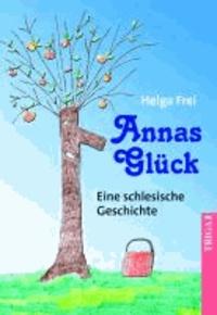Annas Glück - Eine schlesische Geschichte.
