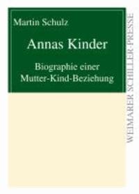 Annas Kinder - Biographie einer Mutter-Kind-Beziehung.