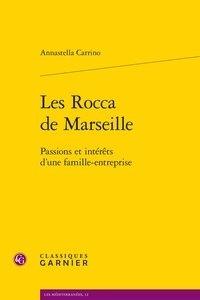 Annastella Carrino - Les Rocca de Marseille - Passions et intérêts d'une famille-entreprise.