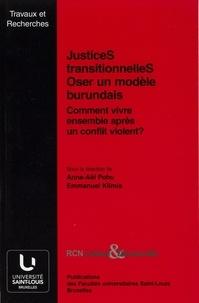 Anne-Aël Pohu et Emmanuel Klimis - Justices transitionnelles : oser un modèle burundais - Comment vivre ensemble après un conflit violent ?.