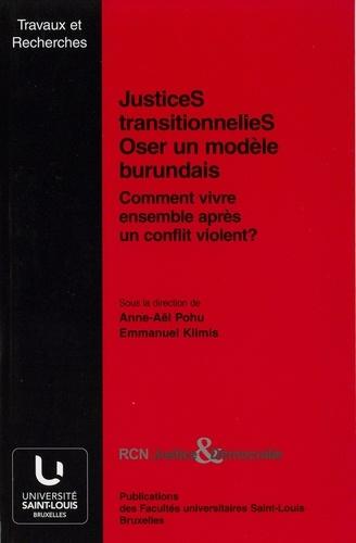 Justices transitionnelles : oser un modèle burundais. Comment vivre ensemble après un conflit violent ?