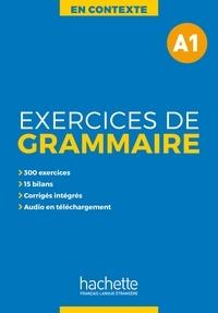 Anne Akyüz et Bernadette Bazelle-Shahmaei - Exercices de grammaire A1.