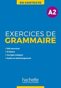 Anne Akyüz et Bernadette Bazelle-Shahmaei - Exercices de grammaire A2.
