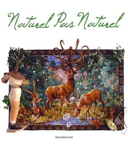 Anne Alessandri et Philippe Costamagna - Naturel pas Naturel.