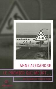 Anne Alexandre - Le premier qui meurt....