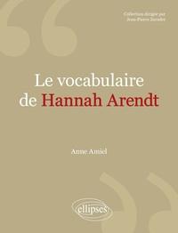 Anne Amiel - Le vocabulaire de Hannah Arendt.