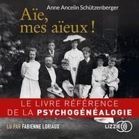 Anne Ancelin Schützenberger - Aie, mes aïeux !.