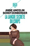 Anne Ancelin Schützenberger - La langue secrète du corps.