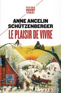 Anne Ancelin Schützenberger - Le plaisir de vivre.