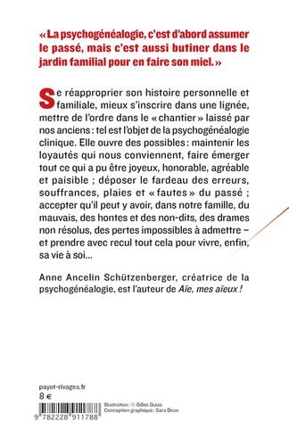 Psychogénéalogie. Guérir les blessures familiales et se retrouver soi