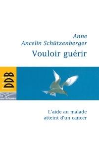 Ebooks gratuits liens de téléchargement Vouloir guérir  - L'aide au malade atteint d'un cancer par Anne Ancelin-Schutzenberger 9782220064222 PDF en francais